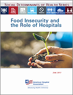 Food Insecurity and the Role of Hospitals - June 2017