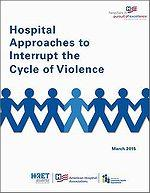 Hospital Approaches to Interrupt the Cycle of Violence guide cover